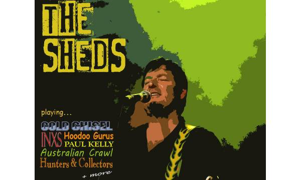THE SHEDS - FIERCELY PROUD AUSSIE ROCK OUTFIT!